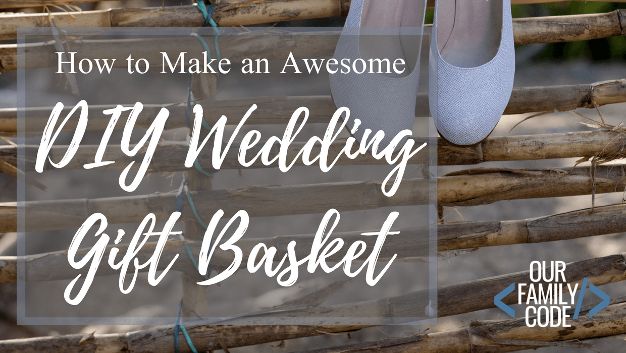 Diy Wedding Gifts.How To Make An Awesome Wedding Gift Basket For Newlyweds