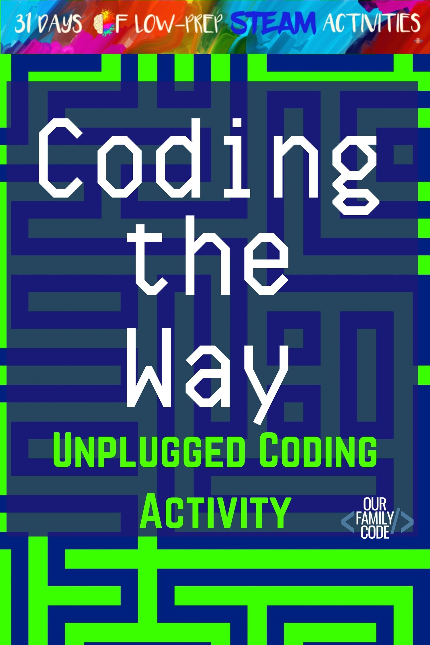 Coding the Way - Unplugged STEAM Activity