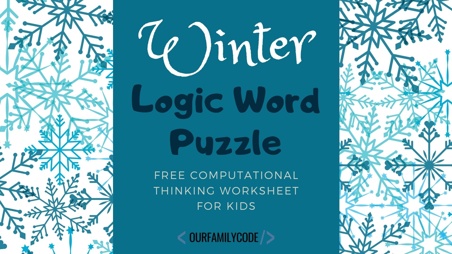 Snow Day Winter Logic Word Puzzle | Our Family Code